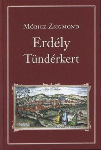 Erdély - Tündérkert - Móricz Zsigmond pdf epub