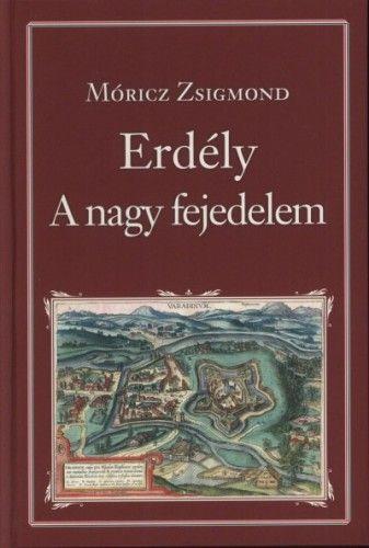 Erdély - A nagy fejedelem - Móricz Zsigmond pdf epub