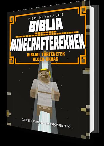 Nem hivatalos Biblia Minecraftereknek - Bibliai történetek block-okban - Garrett Romines pdf epub