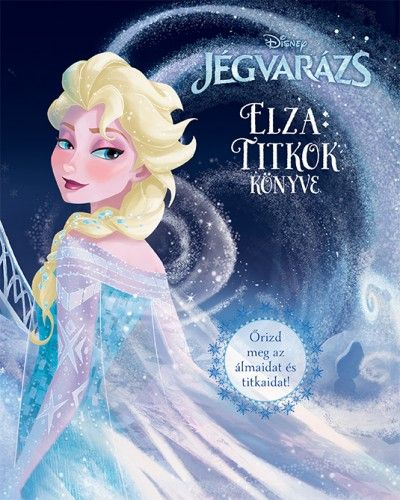 Disney - Jégvarázs - Elza: Titkok könyve -  pdf epub