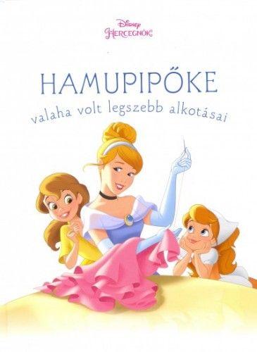 Hamupipőke valaha volt legszebb alkotásai - Disney hercegnők - Cherie Gosling pdf epub