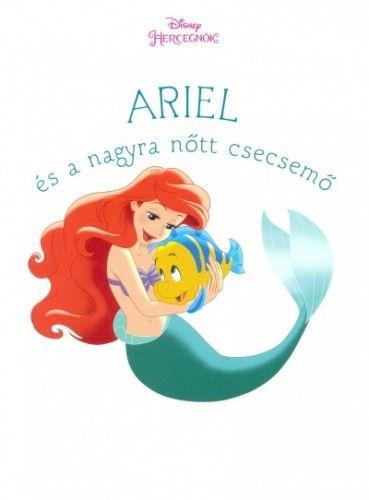 Ariel és a nagyra nőtt csecsemő - Disney hercegnők