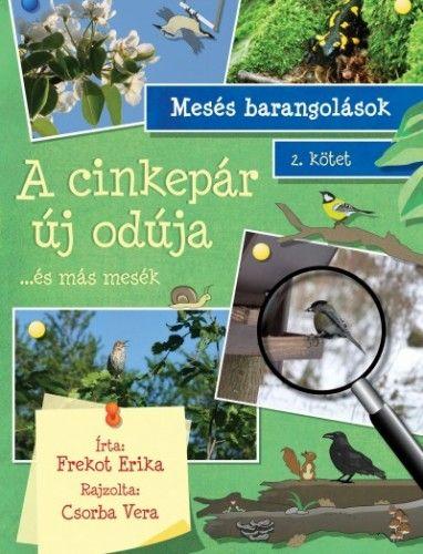 Frekot Erika - A cinkepár új odúja - ...és más mesék