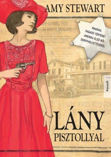 Lány pisztollyal - Amy Stewart pdf epub