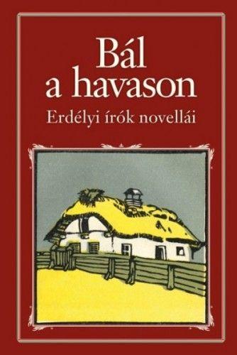 Bál a havason - Erdélyi írók novellái