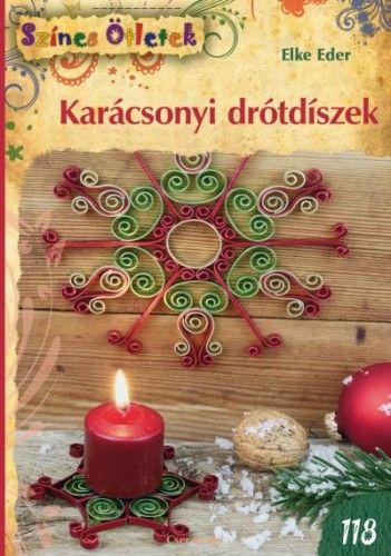 Karácsonyi drótdíszek - Színes ötletek 118.