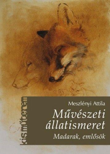 Művészeti állatismeret - Meszlényi Attila pdf epub