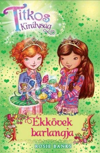 Titkos királyság 18.- Ékkövek barlangja - Rosie Banks pdf epub