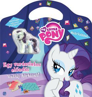 My Little Pony - Egy varázslatos előadás