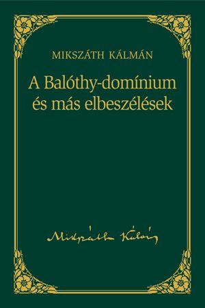 A Balóthy-domínium és más elbeszélések