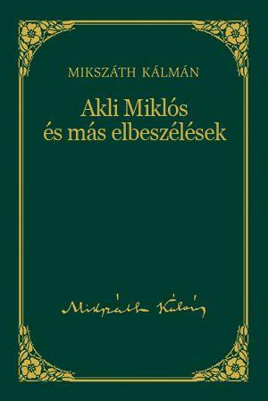 Akli Miklós és más elbeszélések
