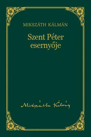 Szent Péter esernyője - Mikszáth Kálmán pdf epub