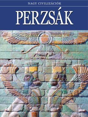 Perzsák - Nagy civilizációk 6.