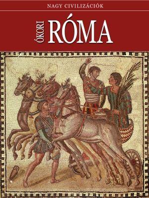 Ókori Róma - Nagy civilizációk 9.