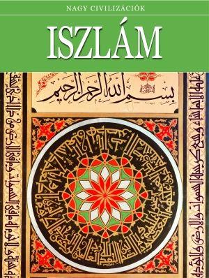 Iszlám - Nagy civilizációk 11.