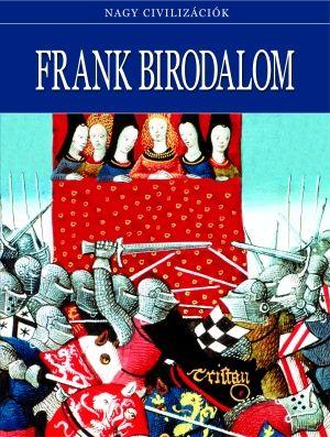 Frank Birodalom - Nagy civilizációk 16.