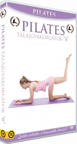 "Pilates Program: 9. Pilates Talajgyakorlatok ""B"""