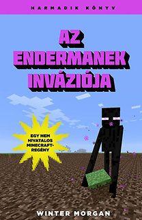 Az endermanek inváziója - Egy nem hivatalos Minecraft-regény - Harmadik könyv