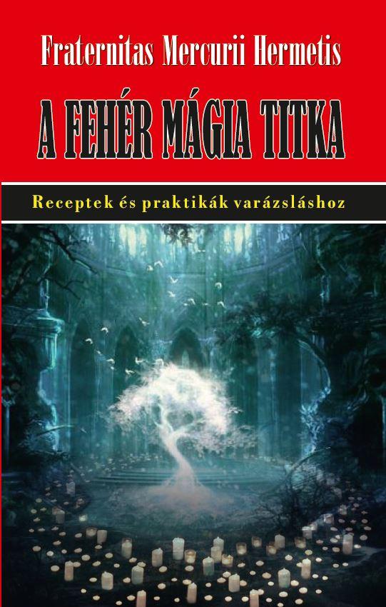 A fehér mágia titka