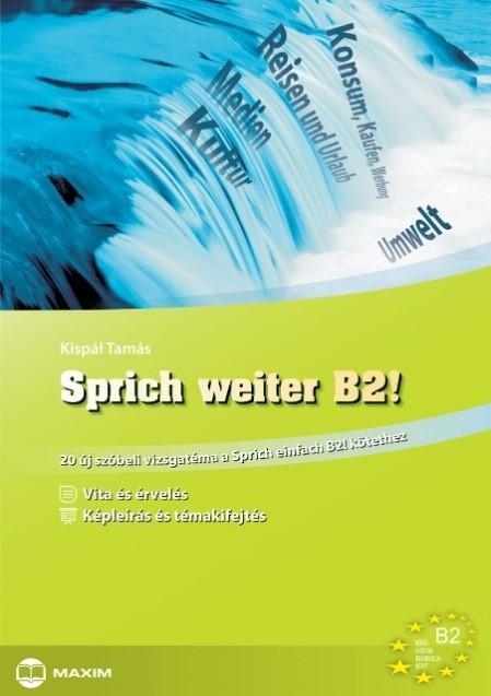 Sprich weiter B2! – 20 új szóbeli vizsgatéma a Sprich einfach B2! kötethez
