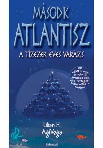 Második atlantisz - Lilian H. AgiVega |
