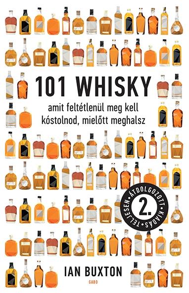 101 whisky amit feltétlenül meg kell kóstolnod, mielőtt meghalsz