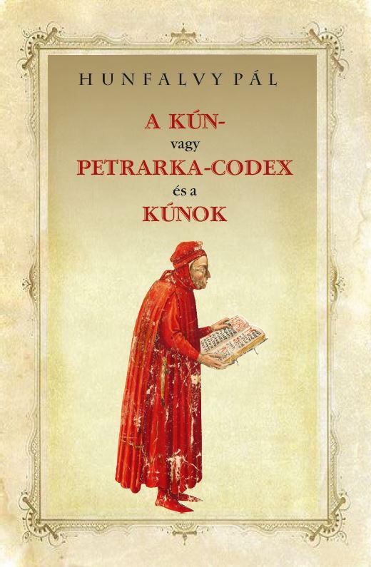 A KÚN- vagy PETRARKA-CODEX és a KÚNOK