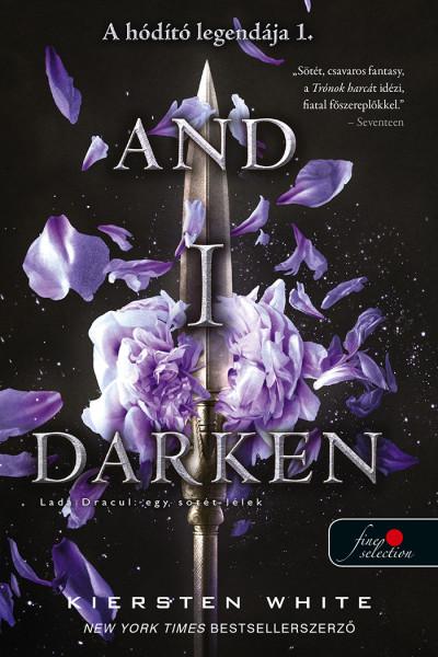 And I Darken - Lada Drakul: egy sötét lélek
