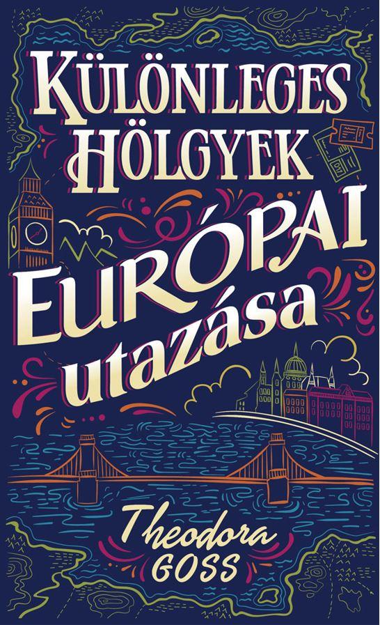Különleges hölgyek európai utazása I-II.
