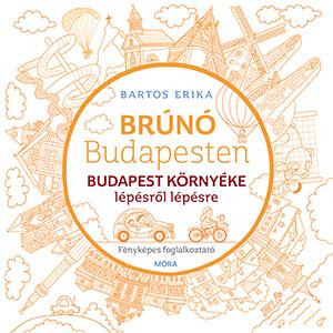 Budapest környéke lépésről lépésre - Brúnó Budapesten 6.