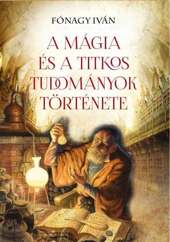 A mágia és a titkos tudományok története
