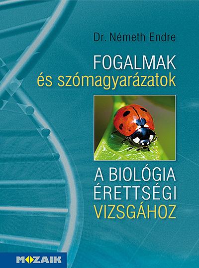 Fogalmak és szómagyarázatok a biológiaérettségi vizsgához (MS-3154)