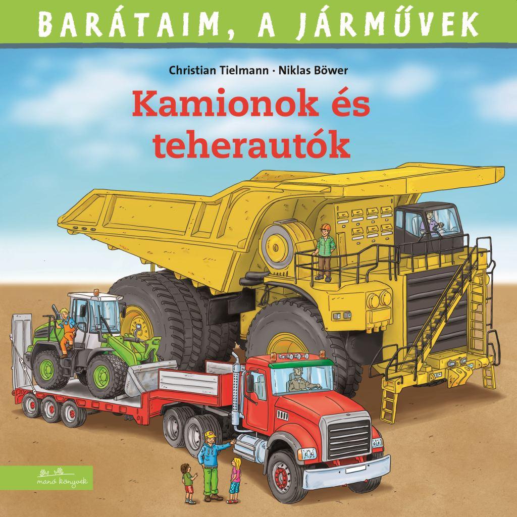 Barátaim, a járművek 11. - Kamionok és teherautók