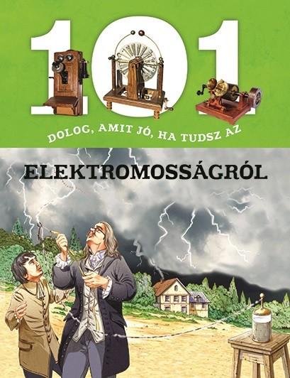 101 dolog, amit jó, ha tudsz az elektromosságról