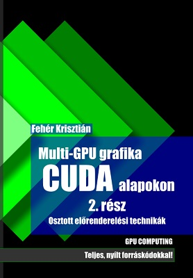Multi-GPU grafika CUDA alapokon 2.rész
