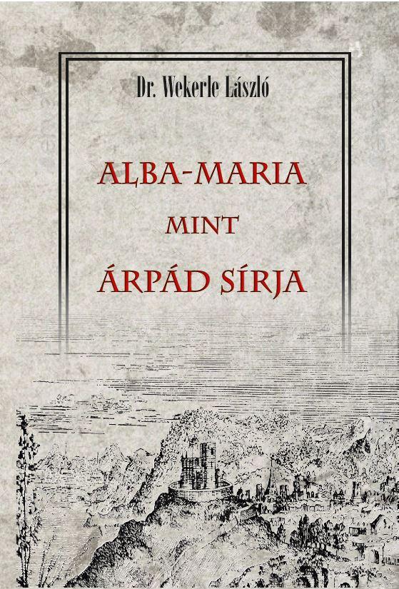 ALBA-MARIA mint ÁRPÁD SÍRJA