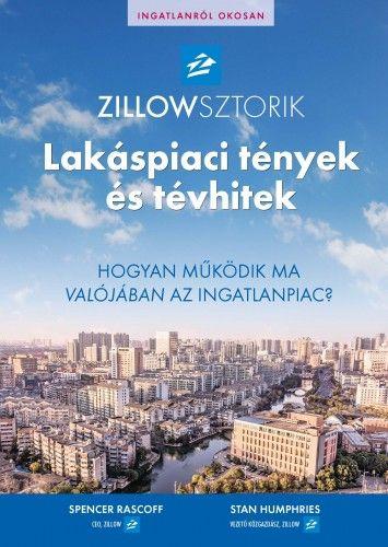 ZillowSztorik - Lakáspiaci tények és tévhitek - Spencer Rascoff pdf epub