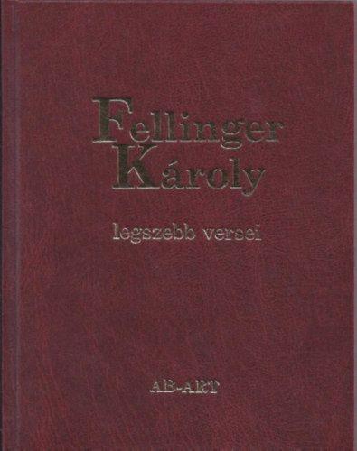 Fellinger Károly legszebb versei