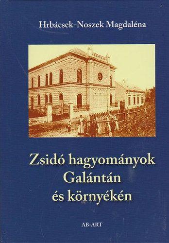 Zsidó hagyományok Galántán és környékén - Hrábcsek-Noszek Magdaléna pdf epub
