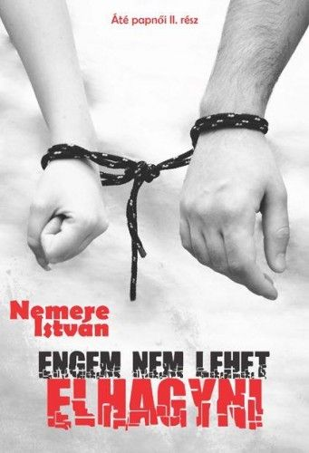 Engem nem lehet elhagyni - Nemere István pdf epub