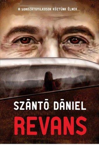 Revans - A sorozatgyilkosok köztünk élnek...
