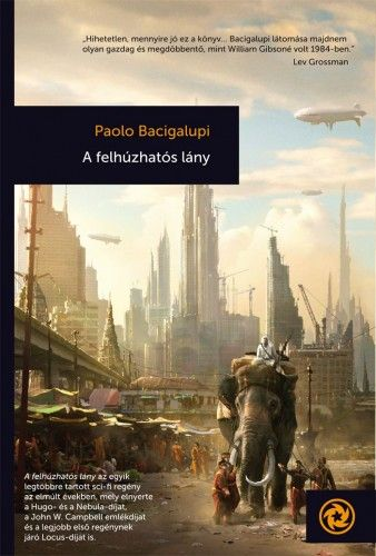 A felhúzhatós lány - Paolo Bacigalupi |