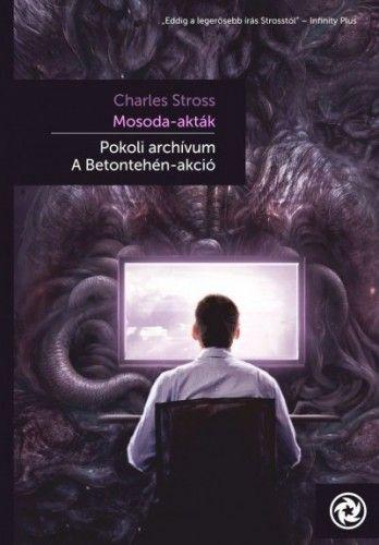 Mosoda akták- Pokoli archívum - A Betontehén-akció