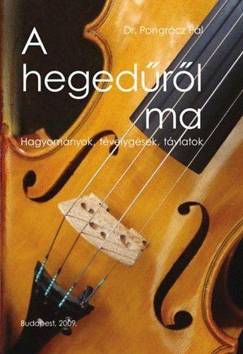 A hegedűről ma - Dr. Pongrácz Pál pdf epub