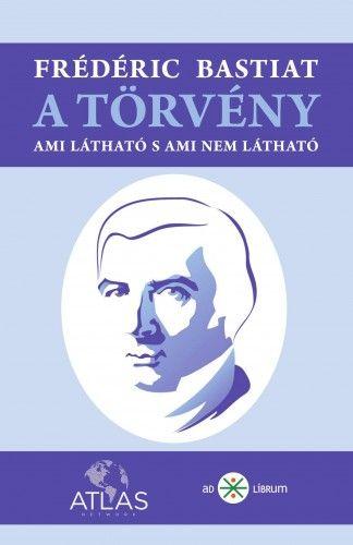 A törvény - Frédéric Bastiat |