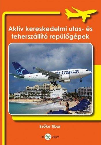 Aktív kereskedelmi utas- és teherszállító repülőgépek