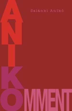 Anikomment - Salánki Anikó pdf epub