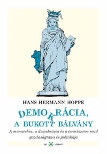 Hans-Hermann Hoppe - Demokrácia, a bukott bálvány