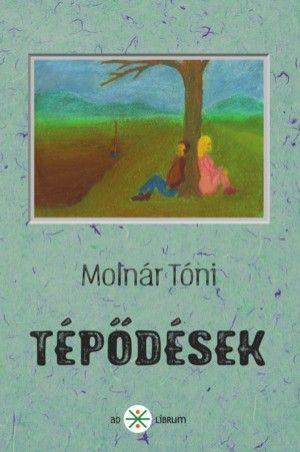 Tépődések - Molnár Tóni pdf epub