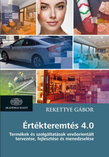 Értékteremtés 4.0 - Termékek és szolgáltatások vevőorientált tervezése, fejlesztése és menedzselése